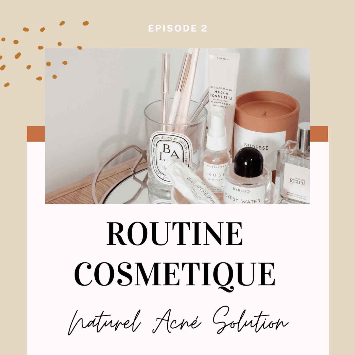 Naturel acné solution - routine cosmétique